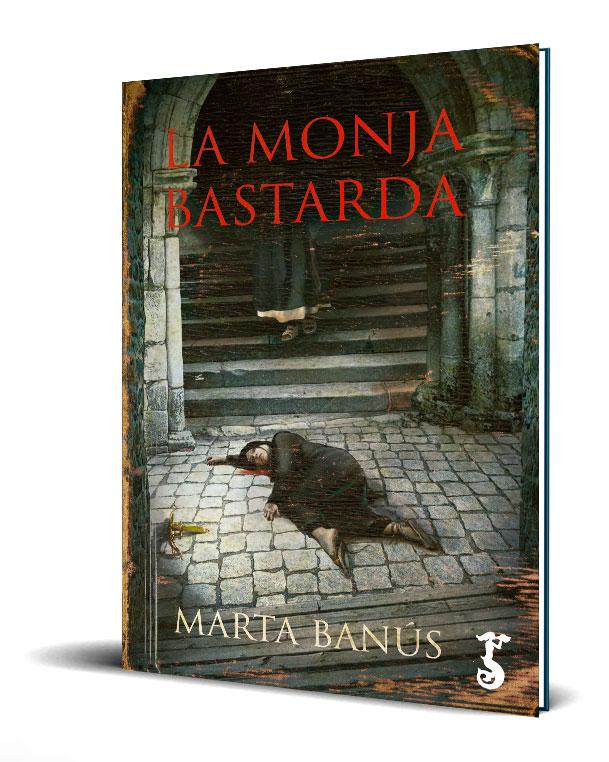 La-Monja-Bastarda-Marta-Banus-Ediciones-Arzalia