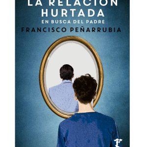 La-relacion-hurtada-Francisco-Peñarrubia-Lopez-Ediciones-Arzalia